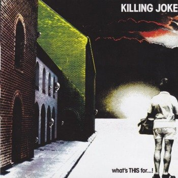 KILLING JOKE: WHAT'S THIS FOR...? (CD)