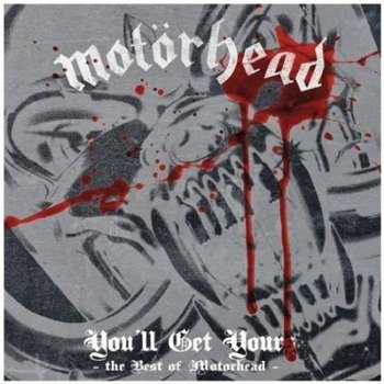 MOTORHEAD: YOU'LL GET YOURS - THE BEST OF (CD)