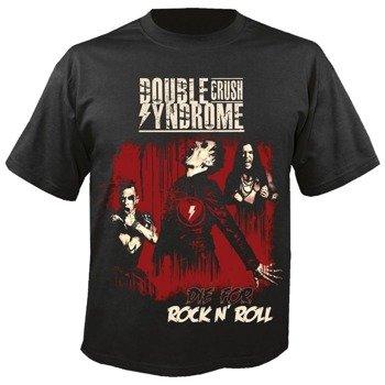 koszulka DOUBLE CRUSH SYNDROME - DIE FOR ROCK N ROLL