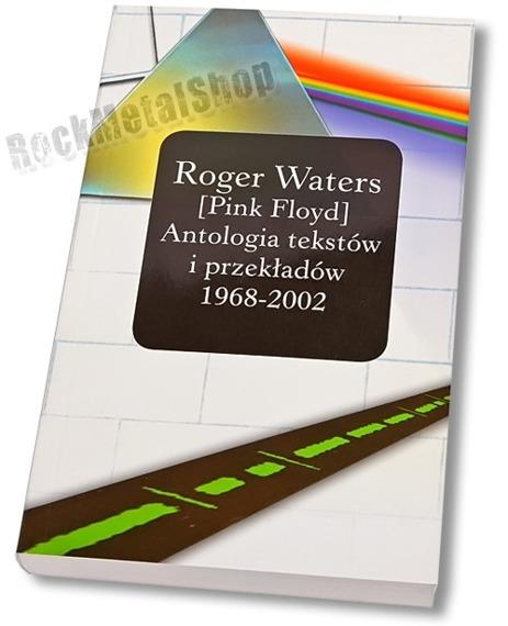 książka ROGER WATERS - ANTOLOGIA TEKSTÓW I PRZEKŁADÓW (1962-2002) oprawa miękka (ir)