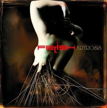 ARTROSIS: FETISH (CD)