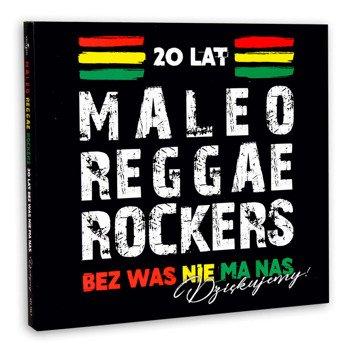 MALEO REGGAE ROCKERS: 20 LAT - BEZ WAS NIE MA NAS (CD)