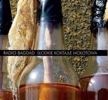 RADIO BAGDAD: SŁODKIE KOKTAILE MOŁOTOWA (CD)