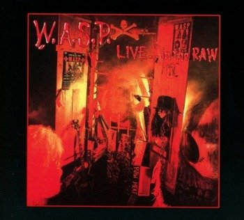 W.A.S.P.: LIVE ...IN THE RAW (CD)