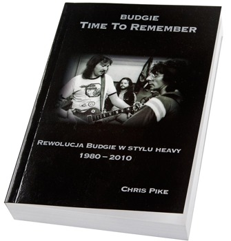 książka BUDGIE - TIME TO REMEMBER - REWOLUCJA BUDGIE W STYLU HEAVY 1980-2010 autor: Chris Pike