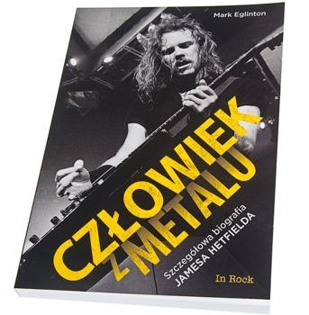 książka JAMES HETFIELD - CZŁOWIEK Z METALU  Mark Eglinton